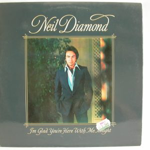 Discos de vinilo Chile | Neil Diamond: I'm Glad You're Here With Me Tonight, Neil Diamond, vinilos de Neil Diamond, discos de Neil Diamond en venta, discos vinilos baratos, venta de vinilos online, discos de vinilo venta, tienda de discos vinilos