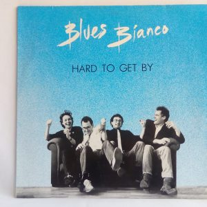 Blues Bianco: Hard To Get By, Blues Bianco | venta de discos de vinilo en chile